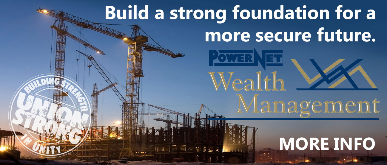 Build a strong foundation for a more secure future. powernet wealth management.