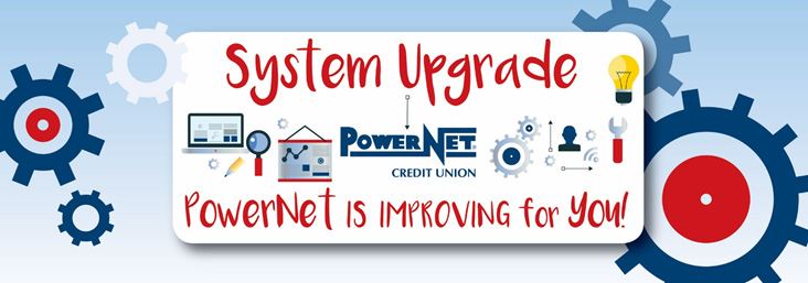 system upgrade - PowerNet is improving for you